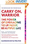 Carry On, Warrior: Thoughts on Life U...