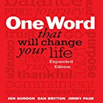 One Word That Will Change Your Life: Expanded Edition | Jon Gordon,Dan Britton,Jimmy Page