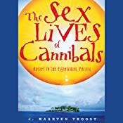 The Sex Lives of Cannibals: Adrift in the Equatorial Pacific | [J. Maarten Troost]