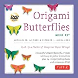 Origami Butterflies Mini Kit: Fold Up a Flutter of Gorgeous Paper Wings! [Boxed Kit with 24 Folding Papers, Full-Color Book & DVD]