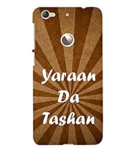Yaraan Da Tashan 3D Hard Polycarbonate Designer Back Case Cover for LeEco Le 1s :: LeEco Le 1s Eco :: LeTV 1S