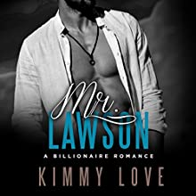 Mr. Lawson: A Billionaire Suspense Romance Audiobook by Kimmy Love Narrated by Charlie Boswell