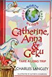 North, East, South, West:  Catherine, Anna & Geku Take a Long Trip