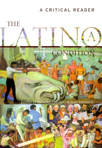 The Latino/a Condition: A Critical Reader