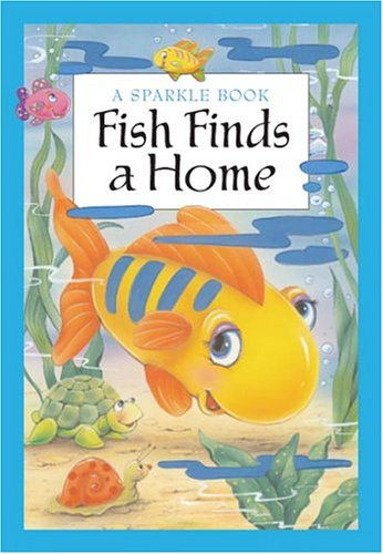 Fish Finds a Home (Sparkle Books)