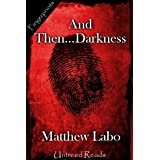 And Then...Darkness ~ Matthew Labo