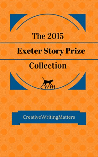 the-2015-exeter-story-prize-collection-fifteen-new-stories-the-exeter-story-prize-collection-english
