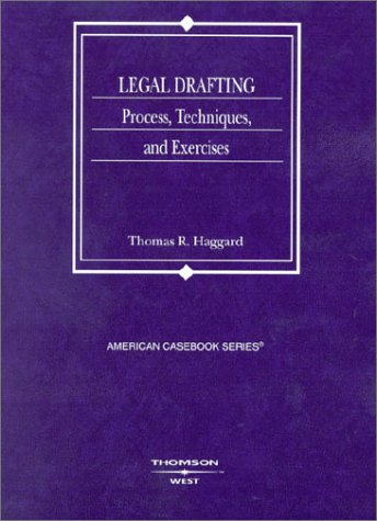 Legal Drafting: Process, Techniques, and Exercises (Casebook)