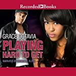 Playing Hard to Get | Grace Octavia