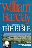 William Barclay Introduces the Bible (0745922791) by Barclay, William