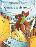 Contes des six tr�sors par Saint Chamas