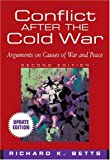 Conflict After the Cold War, Updated Edition (2nd Edition) (032120946X) by Richard K. Betts
