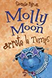 echange, troc Collectif - Molly Moon arrête le temps, tome 2