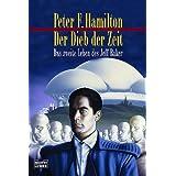 """Der Dieb der Zeit: Das zweite Leben des Jeff Bakervon """"Peter F. Hamilton"""""""