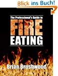 The Professional's Guide to Fire Eati...