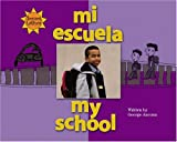 Mi Escuela/My School (We Are Latinos) (0516250663) by Ancona, George
