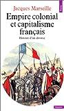 echange, troc Jacques Marseille - Empire colonial et capitalisme français. Histoire d'un divorce