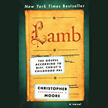 Lamb: The Gospel According to Biff, Christ's Childhood Pal Audiobook by Christopher Moore Narrated by Fisher Stevens