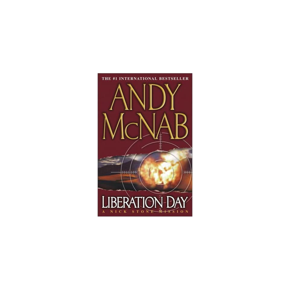 Liberation Day A Nick Stone Mission By Andy Mcnab Apr 22