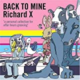 echange, troc Richard X - Back to Mine