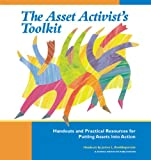 img - for The Asset Activists Toolkit: Handouts and Practical Resources for Putting Assets into Action book / textbook / text book