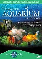 The Beautiful Aquarium - Fish The Movie
