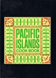 Pacific islands cook book: Recipes (0915696053) by Bayley, Monica