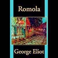Romola (       UNABRIDGED) by George Eliot Narrated by Nadia May