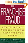 Franchise Fraud: How to Protect Yours...