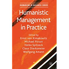 Humanistic Management in Practice (Humanism in Business) (9780230246324)