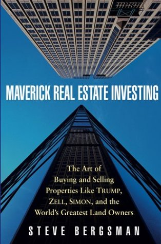 Image for Maverick Real Estate Investing : The Art of Buying and Selling Properties Like Trump, Zell, Simon, and the Worlds Greatest Land Owners