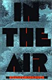 In the Air (Johns Hopkins: Poetry and Fiction)