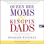 Queen Bee Moms and Kingpin Dads | [Rosalind Wiseman, Elizabeth Rapoport]
