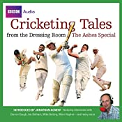 Cricketing Tales from The Dressing Room: The Ashes Special | [BBC Audiobooks Ltd]