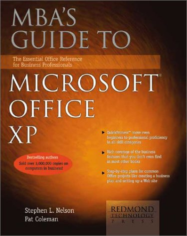 MBA's Guide to Microsoft Office XP: The Essential Office Reference for Business Professionals