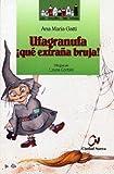 Ufagranufa Que Extraa Bruja! (Spanish Edition)