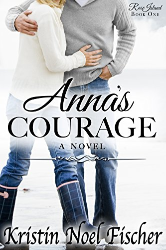 Anna's Courage by Kristin Noel Fischer ebook deal