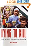 Dying to Kill: The Allure of Suicide...