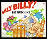 Silly Billy (Red Fox Picture Books) (0099255618) by Hutchins, Pat