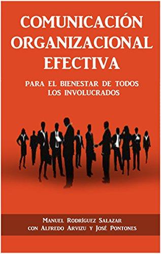 COMUNICACIÓN ORGANIZACIONAL EFECTIVA: PARA EL BIENESTAR DE TODOS LOS INVOLUCRADOS