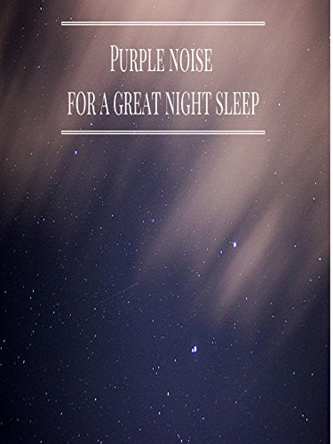 Purple Noise For A Great Night Sleep
