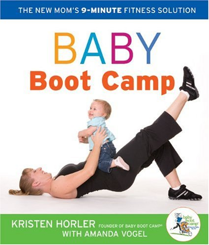 Baby Boot Camp: The New Mom's 9-Minute Fitness Solution, Baby Boot Camp LLC