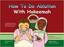 How to Do Ablution with Hakeemah: A Beautiful Lesson in