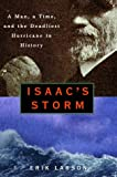 Isaac's Storm: A Man, a Time, and the Deadliest Hurricane in History (0609602330) by Erik Larson