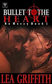 Bullet to the Heart (No Mercy Book 1)