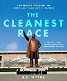 Book cover for The Cleanest Race: How North Koreans See Themselves and Why It Matters