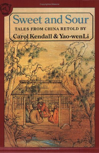 Sweet and Sour : Tales from China, CAROL KENDALL, YAO-WEN LI