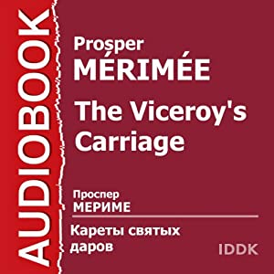The Viceroy's Carriage [Russian Edition] | [Prosper Merimee]