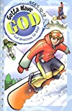 Gotta Have God 2 - Cool Devotions For Guys - Ages 10 - 12