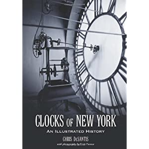 Clocks of New York: An Illustrated History